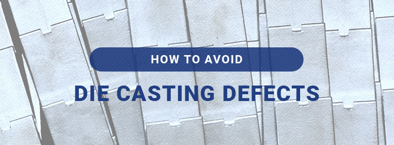 Aluminum Casting Ideas >> Due Casting Defects | How to Avoid Die Casting Defects