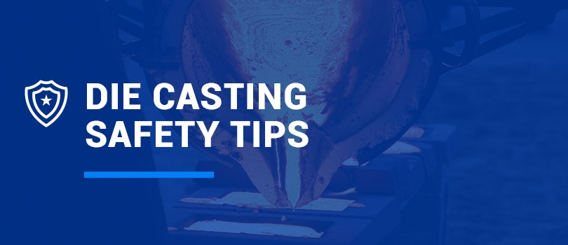 Die Casting Safety Tips