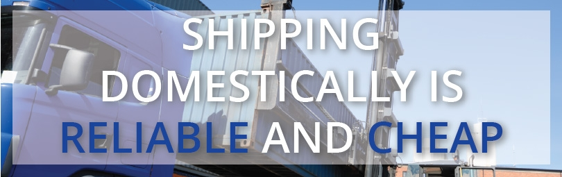 Shipping domestically is reliable and cheap
