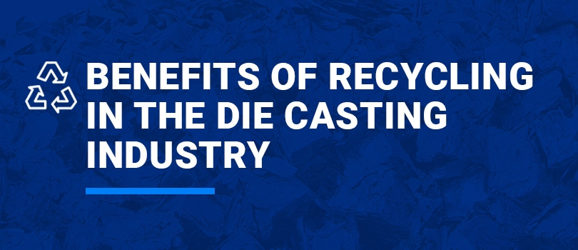 Benefits of Recycling in the Die Casting Industry