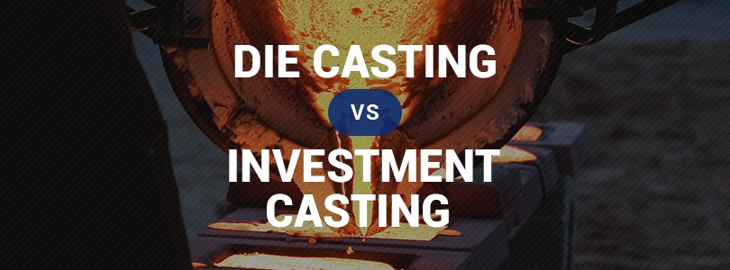 Die Casting vs  Investment Casting – Die Casting Blog