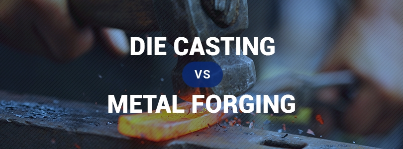 die-casting-vs-metal-forging