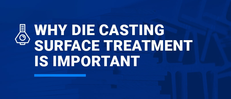 Why Die Casting Surface Treatment Is Important