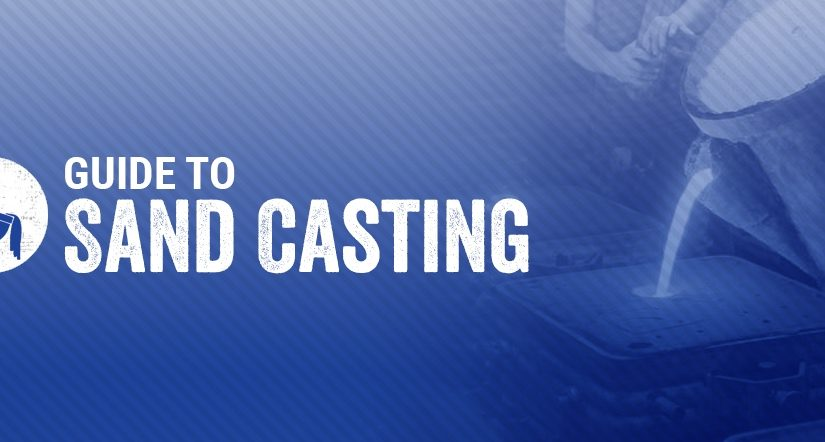 Guide to Sand Casting