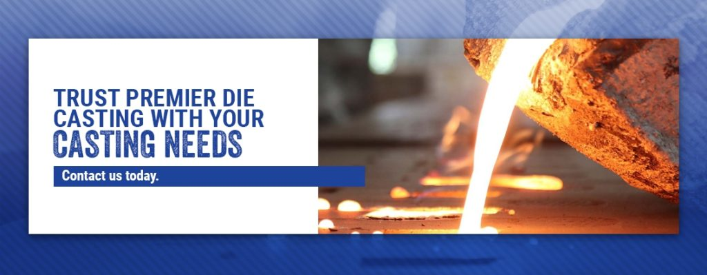 Trust Premier Die Casting With Your Casting-Needs