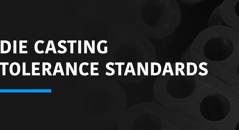 Die Casting Tolerance Standards