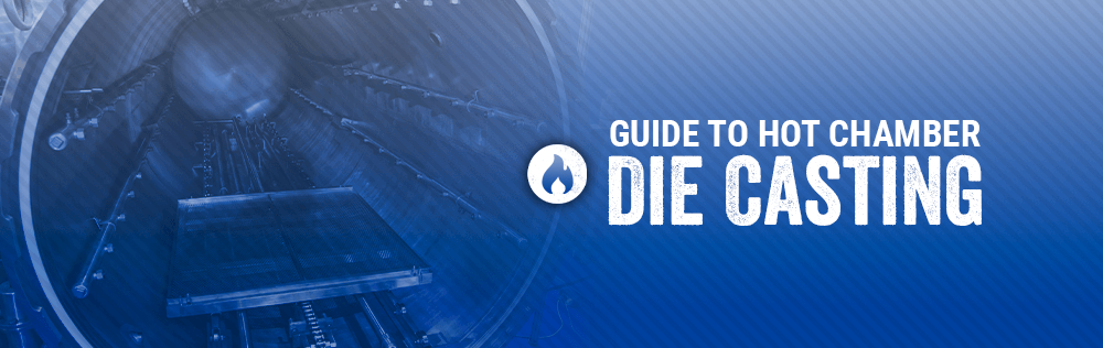Guide to Hot Chamber Die Casting